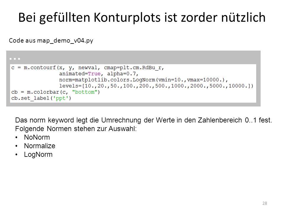 Bei gefüllten Konturplots ist zorder nützlich 28 Code aus map_demo_v04.py … Das norm keyword legt die Umrechnung der Werte in den Zahlenbereich 0..1 f