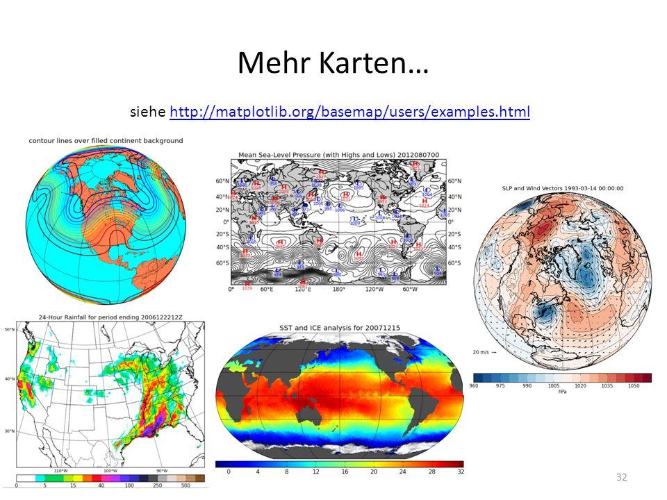 Mehr Karten… 32 siehe http://matplotlib.org/basemap/users/examples.htmlhttp://matplotlib.org/basemap/users/examples.html