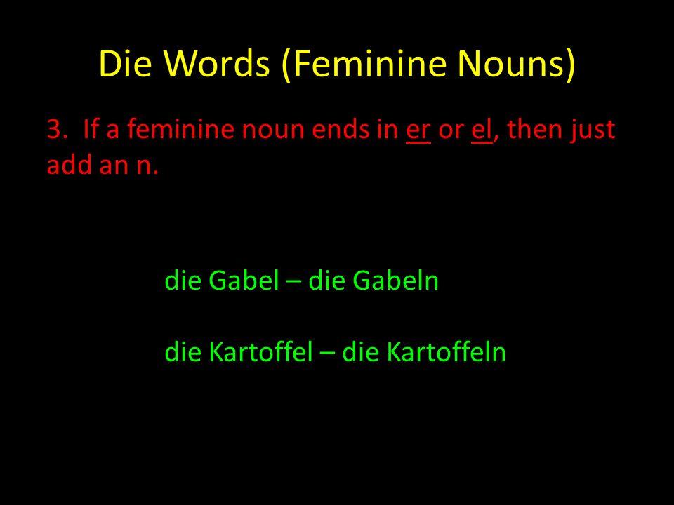 Das Words (Neuter Nouns) 1.Most neuter nouns want to end in e.