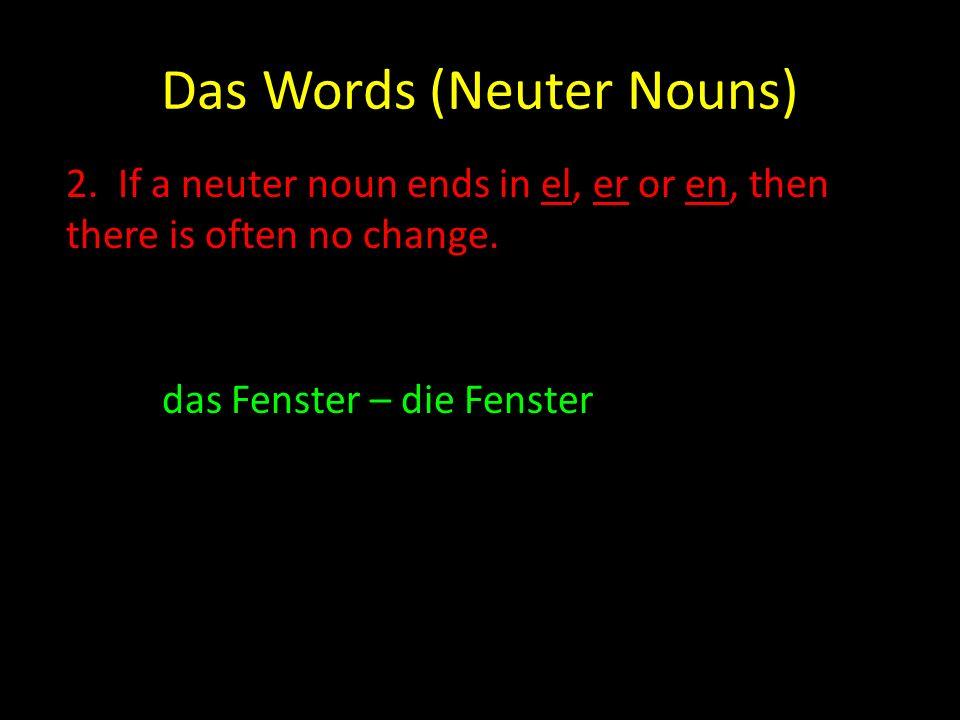 Das Words (Neuter Nouns) 3.