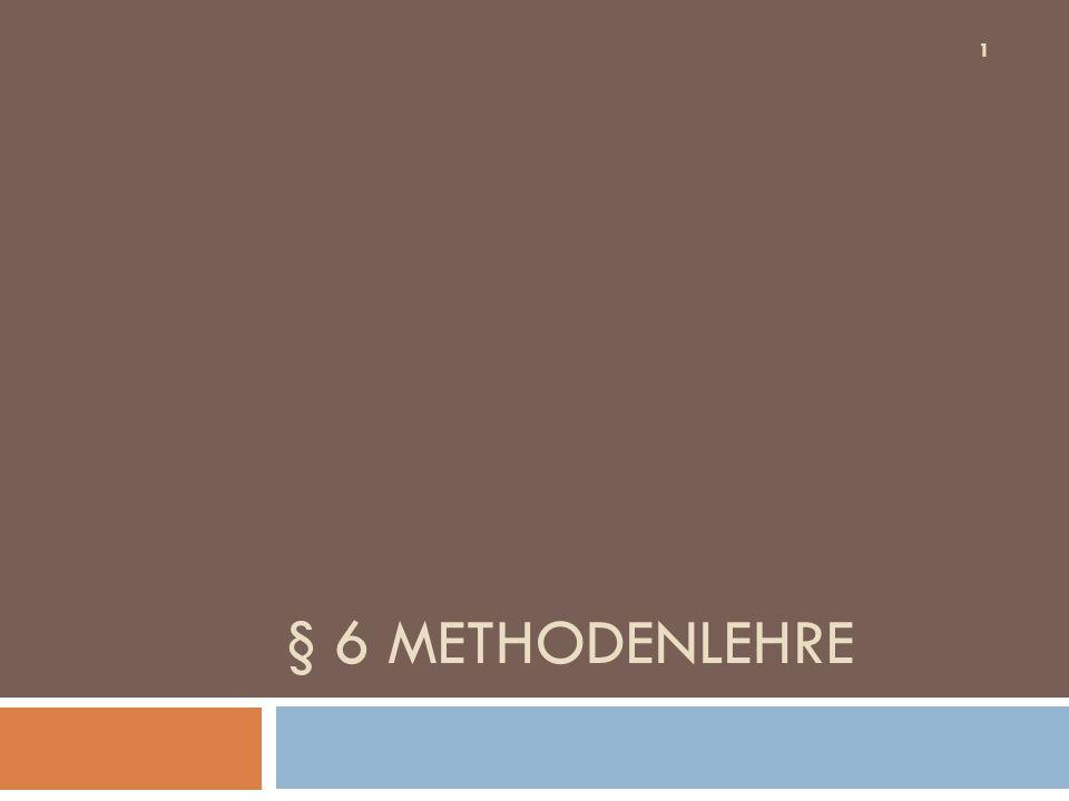 § 6 METHODENLEHRE 1