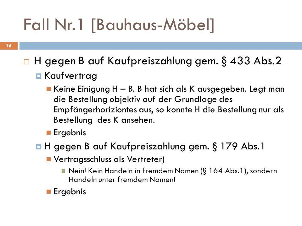 Fall Nr.1 [Bauhaus-Möbel] 16 H gegen B auf Kaufpreiszahlung gem.