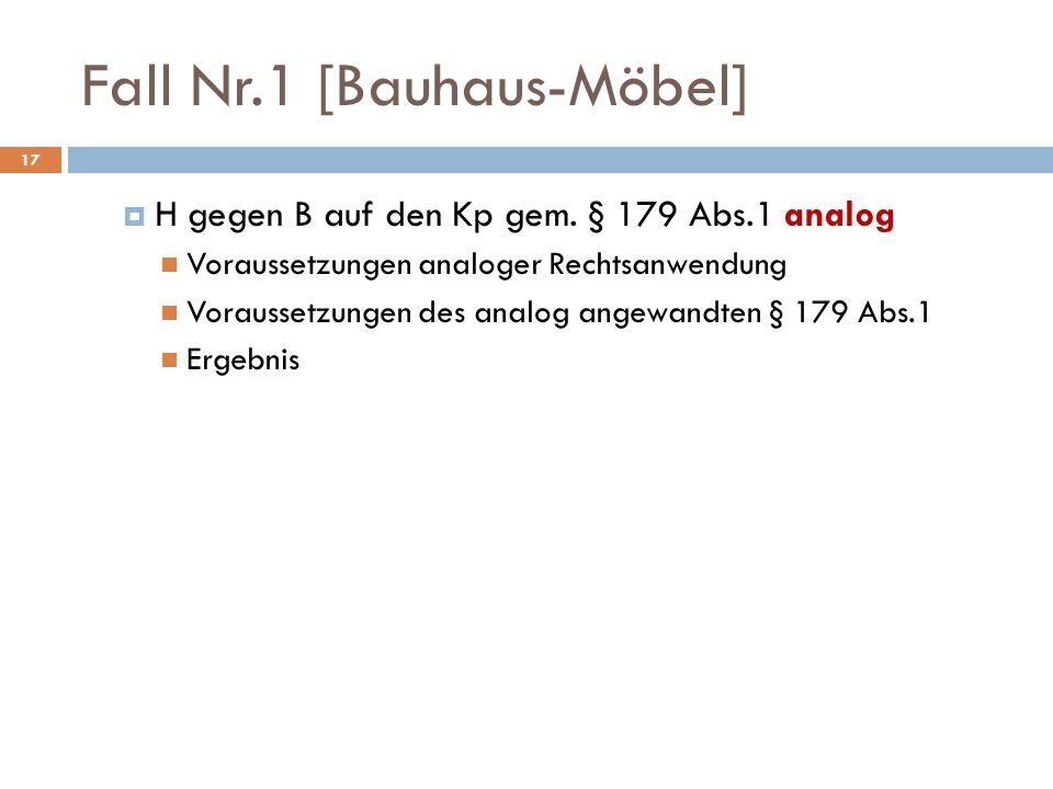 Fall Nr.1 [Bauhaus-Möbel] 17 H gegen B auf den Kp gem.