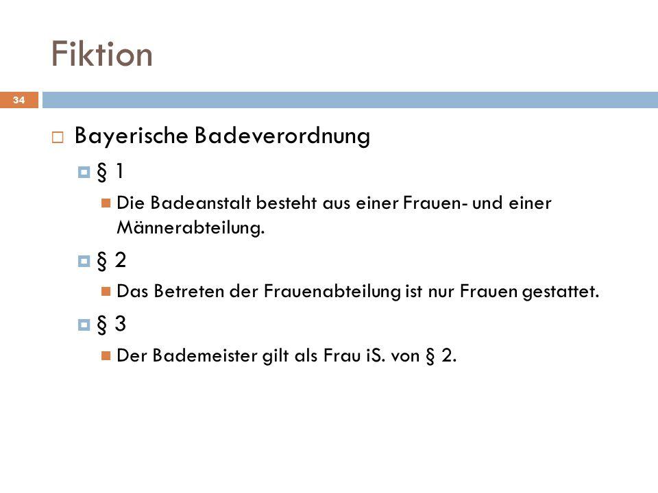 Fiktion 34 Bayerische Badeverordnung § 1 Die Badeanstalt besteht aus einer Frauen- und einer Männerabteilung.