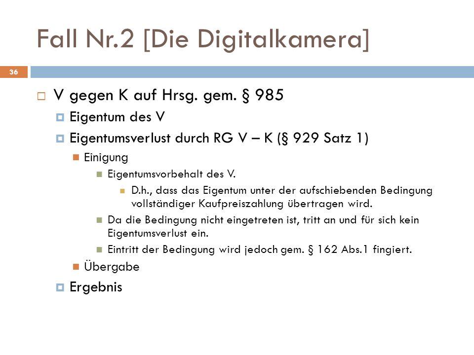 Fall Nr.2 [Die Digitalkamera] 36 V gegen K auf Hrsg.