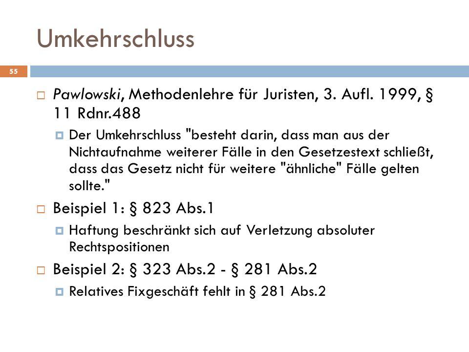 Umkehrschluss 55 Pawlowski, Methodenlehre für Juristen, 3.