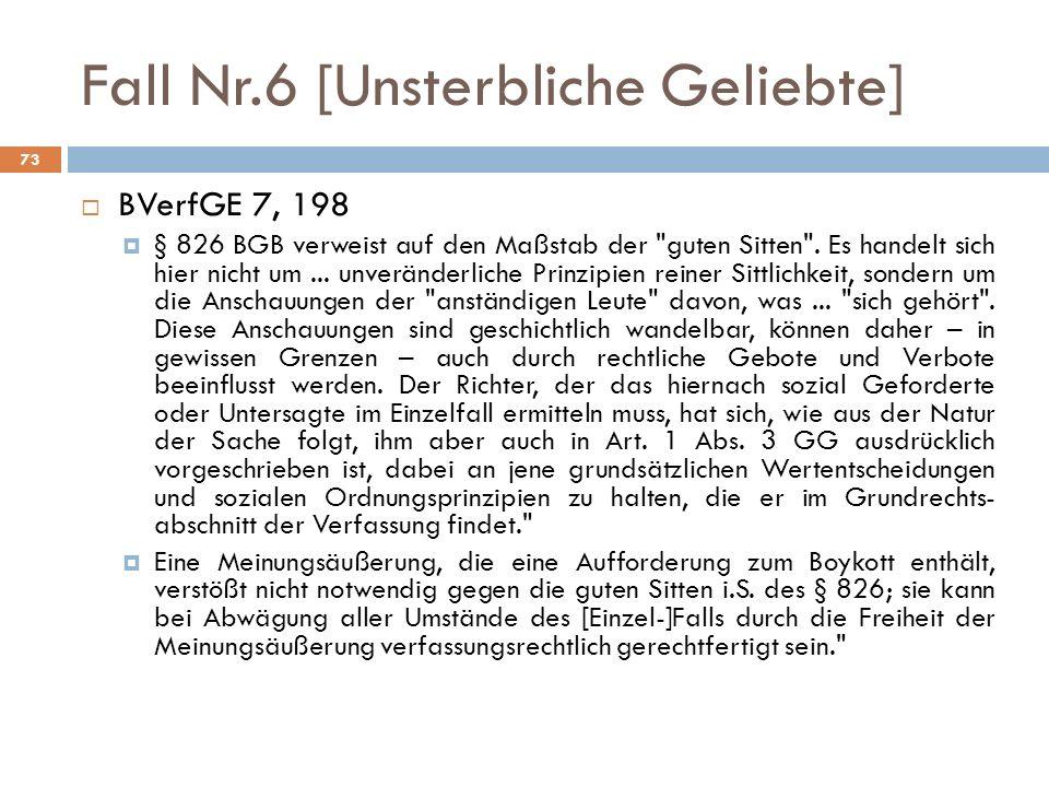 Fall Nr.6 [Unsterbliche Geliebte] 73 BVerfGE 7, 198 § 826 BGB verweist auf den Maßstab der guten Sitten .