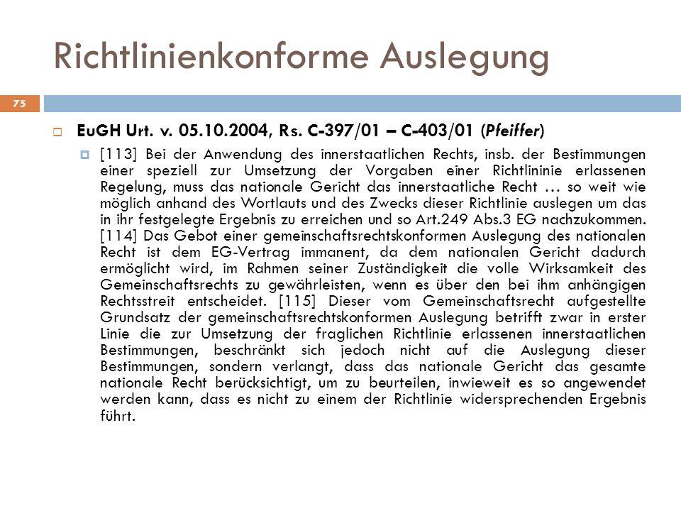 Richtlinienkonforme Auslegung 75 EuGH Urt.v. 05.10.2004, Rs.