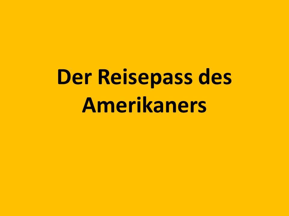 Der Reisepass des Amerikaners