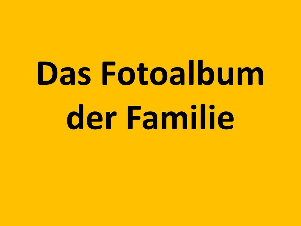 Das Fotoalbum der Familie