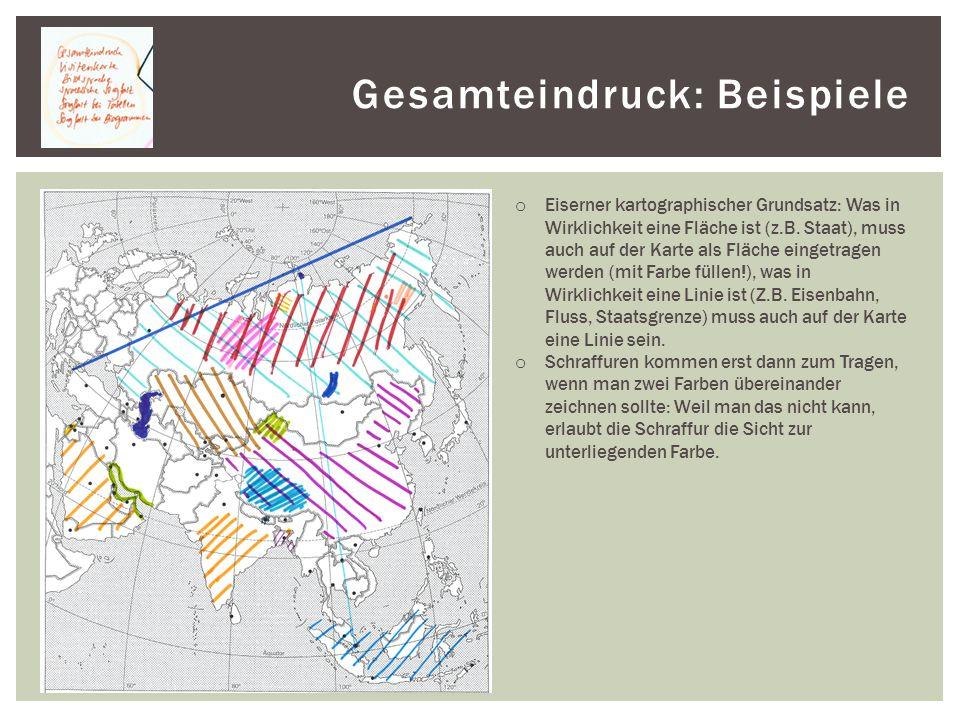 Gesamteindruck: Beispiele o Eiserner kartographischer Grundsatz: Was in Wirklichkeit eine Fläche ist (z.B.