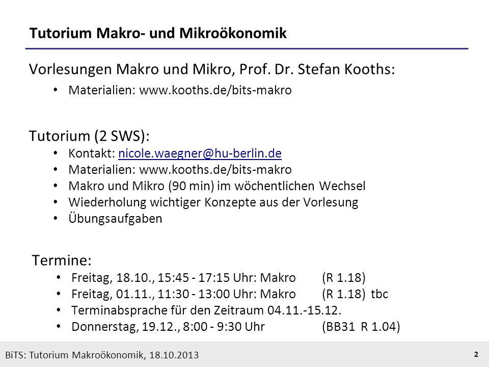 KOOTHS | BiTS: Makroökonomik WS 2013/2014, Fassung 1 2 Tutorium Makro- und Mikroökonomik Vorlesungen Makro und Mikro, Prof. Dr. Stefan Kooths: Materia