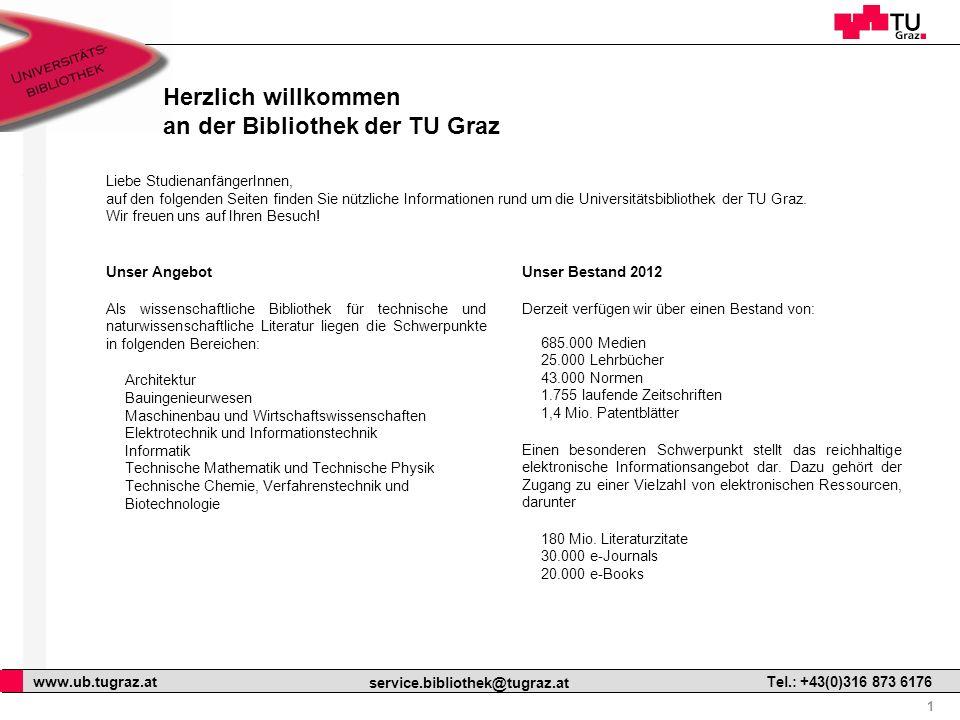 1 www.ub.tugraz.at service.bibliothek@tugraz.at Tel.: +43(0)316 873 6176 Herzlich willkommen an der Bibliothek der TU Graz Unser Angebot Als wissensch