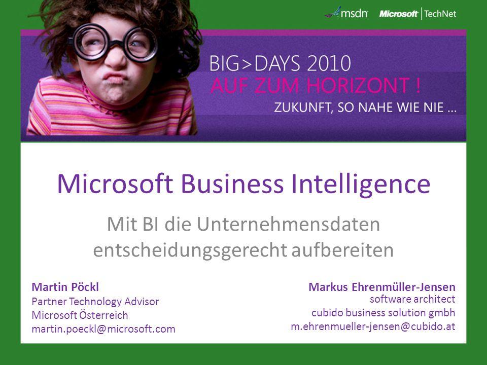 Microsoft Business Intelligence Mit BI die Unternehmensdaten entscheidungsgerecht aufbereiten Martin Pöckl Partner Technology Advisor Microsoft Österr