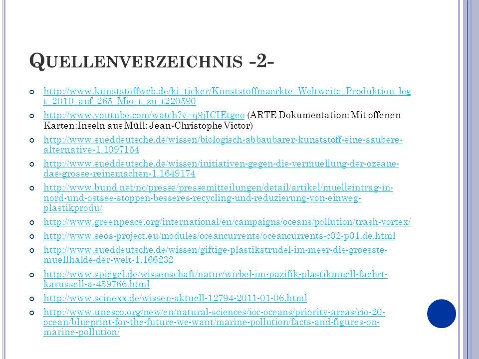 Q UELLENVERZEICHNIS -2- http://www.kunststoffweb.de/ki_ticker/Kunststoffmaerkte_Weltweite_Produktion_leg t_2010_auf_265_Mio_t_zu_t220590 http://www.ku
