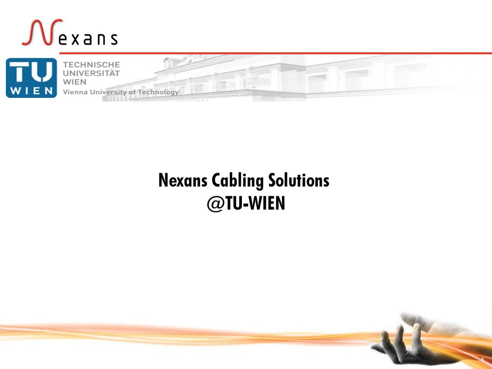 1 Nexans Cabling Solutions @TU-WIEN
