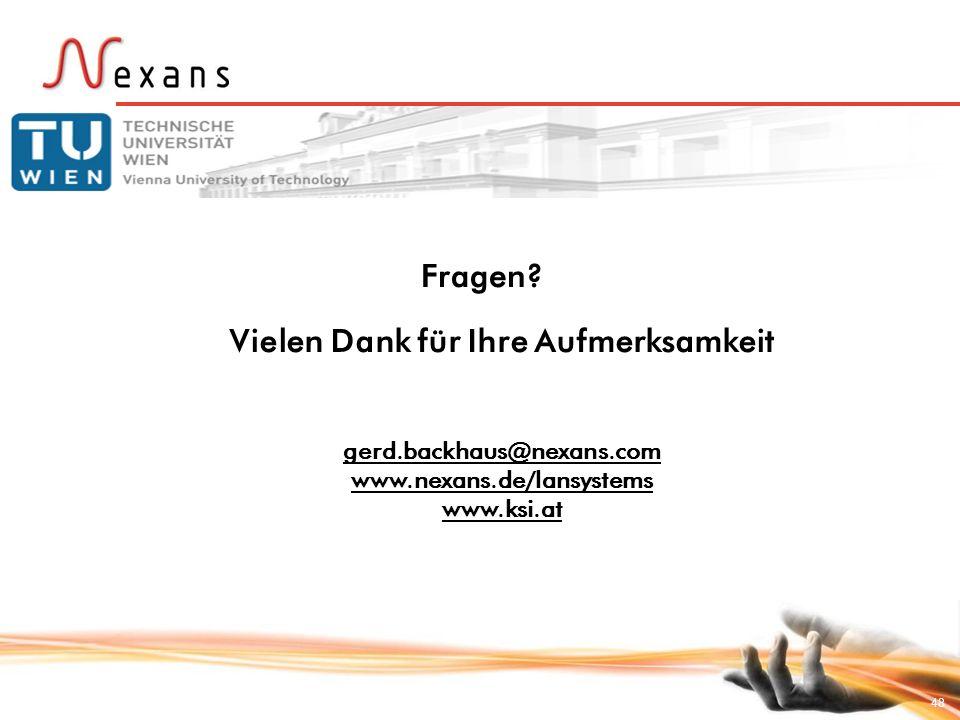48 Vielen Dank für Ihre Aufmerksamkeit gerd.backhaus@nexans.com www.nexans.de/lansystems www.ksi.at Fragen?