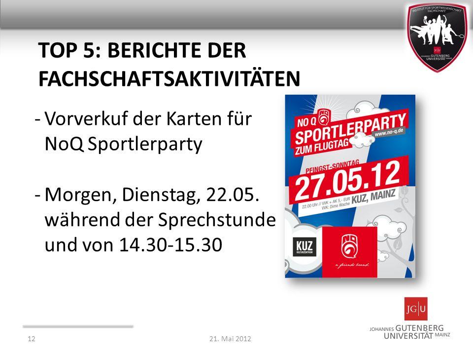 TOP 5: BERICHTE DER FACHSCHAFTSAKTIVITÄTEN -Vorverkuf der Karten für NoQ Sportlerparty -Morgen, Dienstag, 22.05. während der Sprechstunde und von 14.3