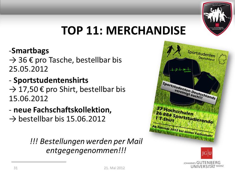 TOP 11: MERCHANDISE -Smartbags 36 pro Tasche, bestellbar bis 25.05.2012 - Sportstudentenshirts 17,50 pro Shirt, bestellbar bis 15.06.2012 - neue Fachs