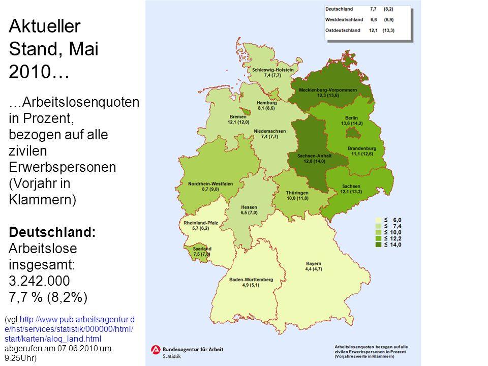 (vgl.http://www.pub.arbeitsagentur.d e/hst/services/statistik/000000/html/ start/karten/aloq_land.html abgerufen am 07.06.2010 um 9.25Uhr) Aktueller S