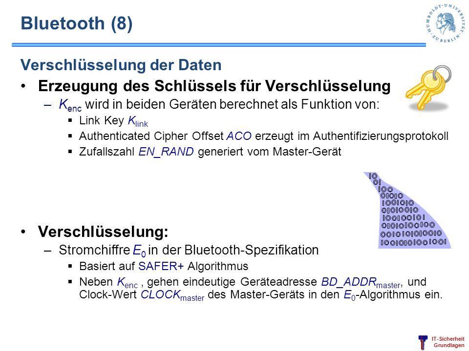 IT-Sicherheit Grundlagen Bluetooth (8) Verschlüsselung der Daten Erzeugung des Schlüssels für Verschlüsselung –K enc wird in beiden Geräten berechnet