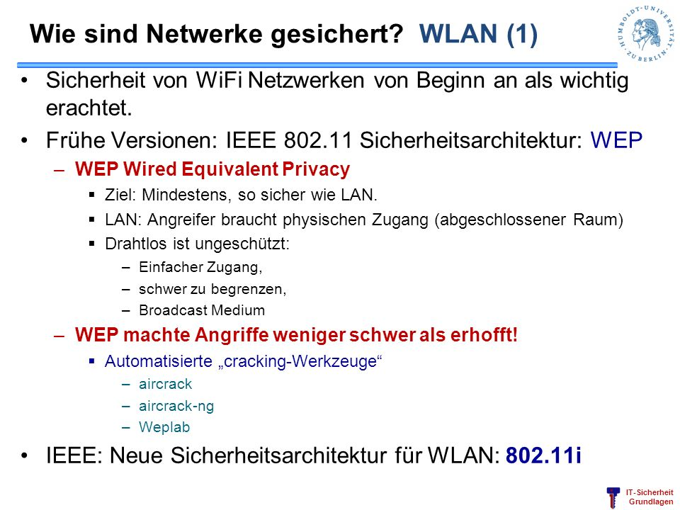 IT-Sicherheit Grundlagen WEP: Tools WEP Angriffswerkzeuge: –Airsnort: a wireless LAN tool which recovers WEP encryption keys.