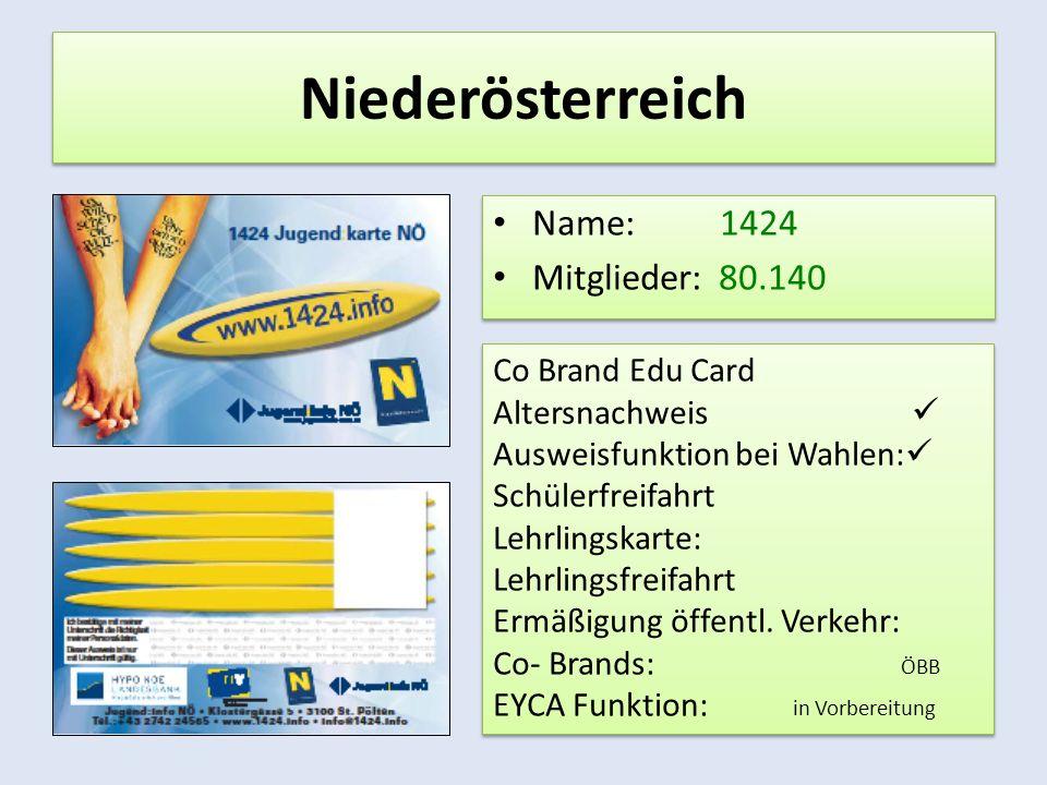 Niederösterreich Name: 1424 Mitglieder: 80.140 Name: 1424 Mitglieder: 80.140 Co Brand Edu Card Altersnachweis Ausweisfunktion bei Wahlen: Schülerfreifahrt Lehrlingskarte: Lehrlingsfreifahrt Ermäßigung öffentl.
