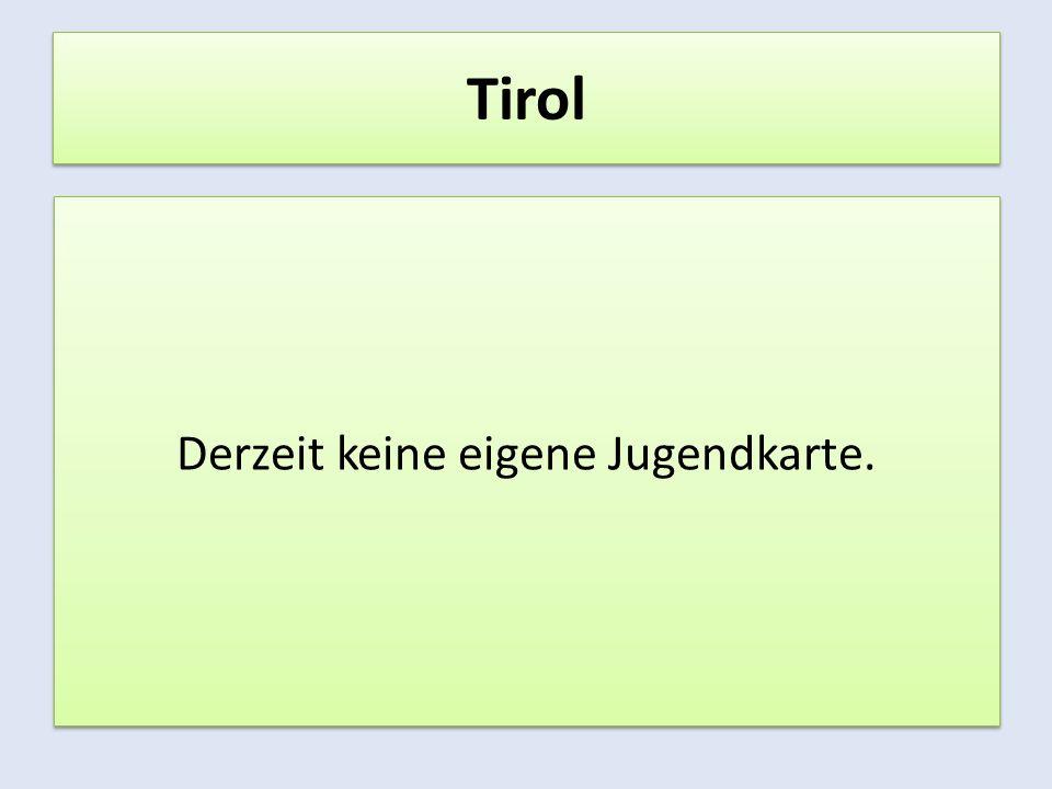 Tirol Derzeit keine eigene Jugendkarte.