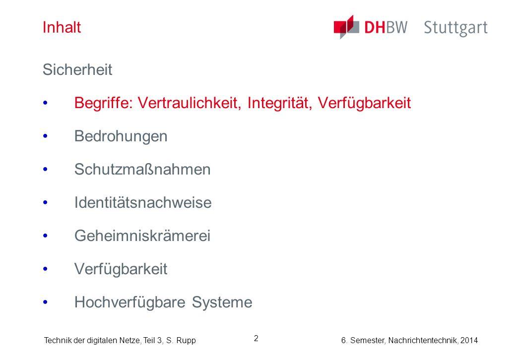 Technik der digitalen Netze, Teil 3, S.Rupp 6. Semester, Nachrichtentechnik, 2014 23 Tickets bzw.