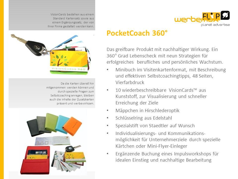 PocketCoach 360° Da die Karten überall hin mitgenommen werden können und durch spezielle Fragen zum Selbstcoaching anregen, bleiben auch die Inhalte der Zusatzkarten präsent und werbewirksam.