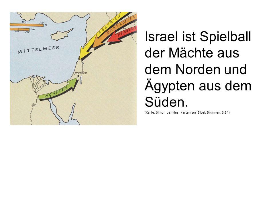 Israel ist Spielball der Mächte aus dem Norden und Ägypten aus dem Süden. (Karte: Simon Jenkins, Karten zur Bibel, Brunnen, S.64)