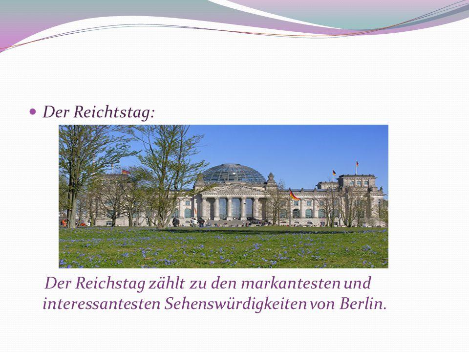 Der Reichtstag: Der Reichstag zählt zu den markantesten und interessantesten Sehenswürdigkeiten von Berlin.