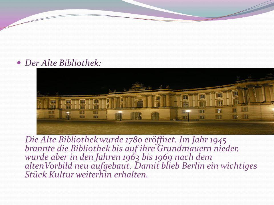 Der Alte Bibliothek: Die Alte Bibliothek wurde 1780 eröffnet. Im Jahr 1945 brannte die Bibliothek bis auf ihre Grundmauern nieder, wurde aber in den J