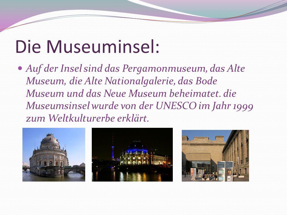 Die Museuminsel: Auf der Insel sind das Pergamonmuseum, das Alte Museum, die Alte Nationalgalerie, das Bode Museum und das Neue Museum beheimatet. die