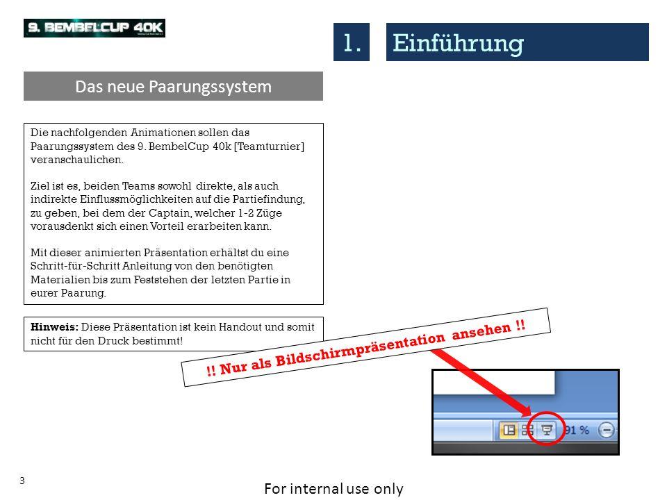 For internal use only 4 Partien 1 & 2 Partien 3 & 4 Partie 5 1.