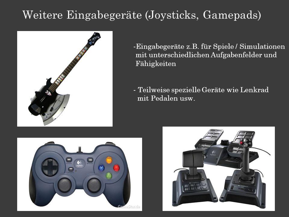 Weitere Eingabegeräte (Joysticks, Gamepads) -Eingabegeräte z.B. für Spiele / Simulationen mit unterschiedlichen Aufgabenfelder und Fähigkeiten - Teilw