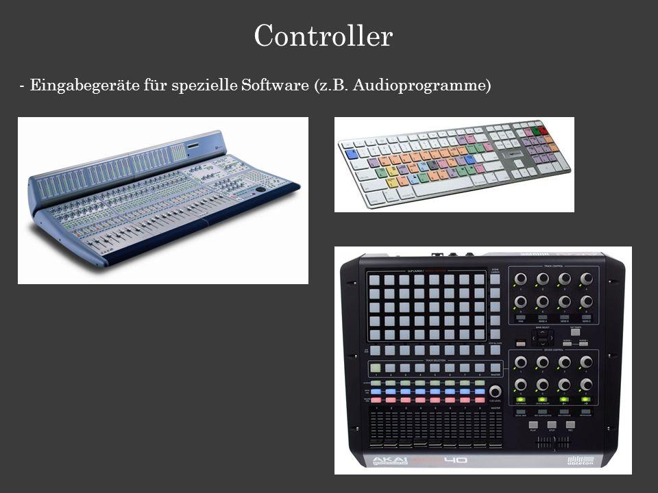 - Eingabegeräte für spezielle Software (z.B. Audioprogramme) Controller