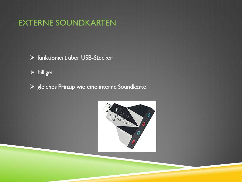 EXTERNE SOUNDKARTEN funktioniert über USB-Stecker billiger gleiches Prinzip wie eine interne Soundkarte