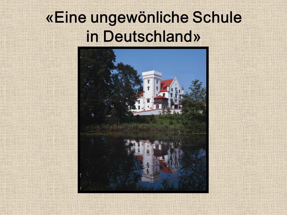 «Eine ungewönliche Schule in Deutschland»