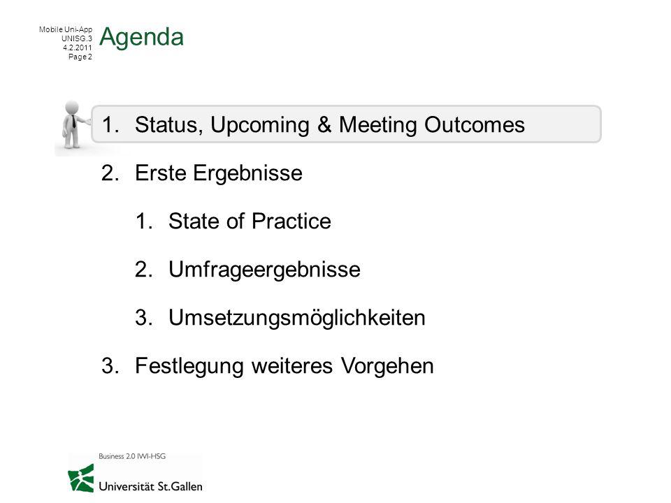 Mobile Uni-App UNISG.3 4.2.2011 Page 2 1.Status, Upcoming & Meeting Outcomes 2.Erste Ergebnisse 1.State of Practice 2.Umfrageergebnisse 3.Umsetzungsmö
