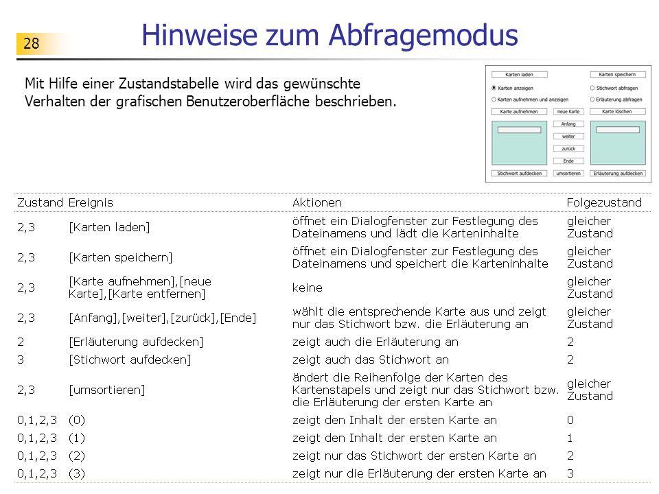 28 Hinweise zum Abfragemodus Mit Hilfe einer Zustandstabelle wird das gewünschte Verhalten der grafischen Benutzeroberfläche beschrieben.