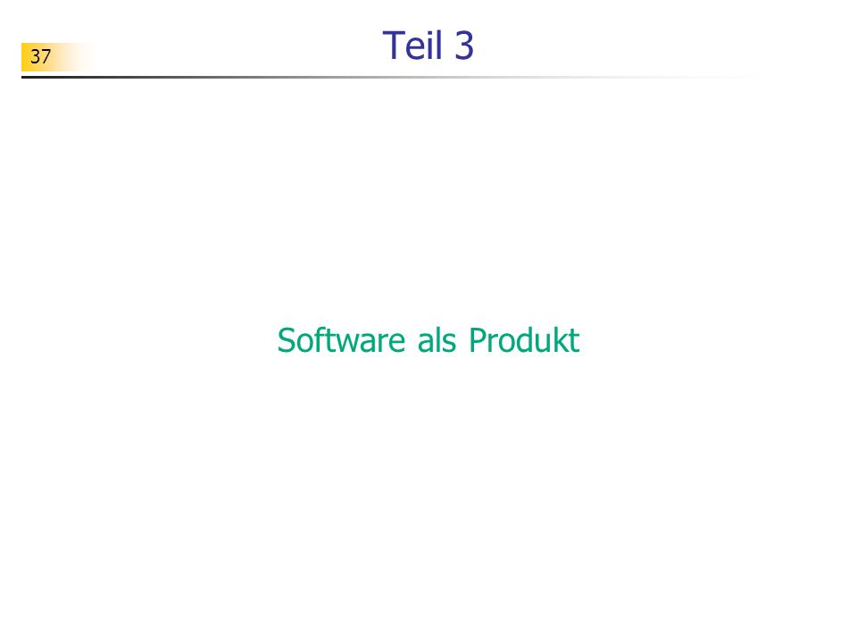 37 Teil 3 Software als Produkt