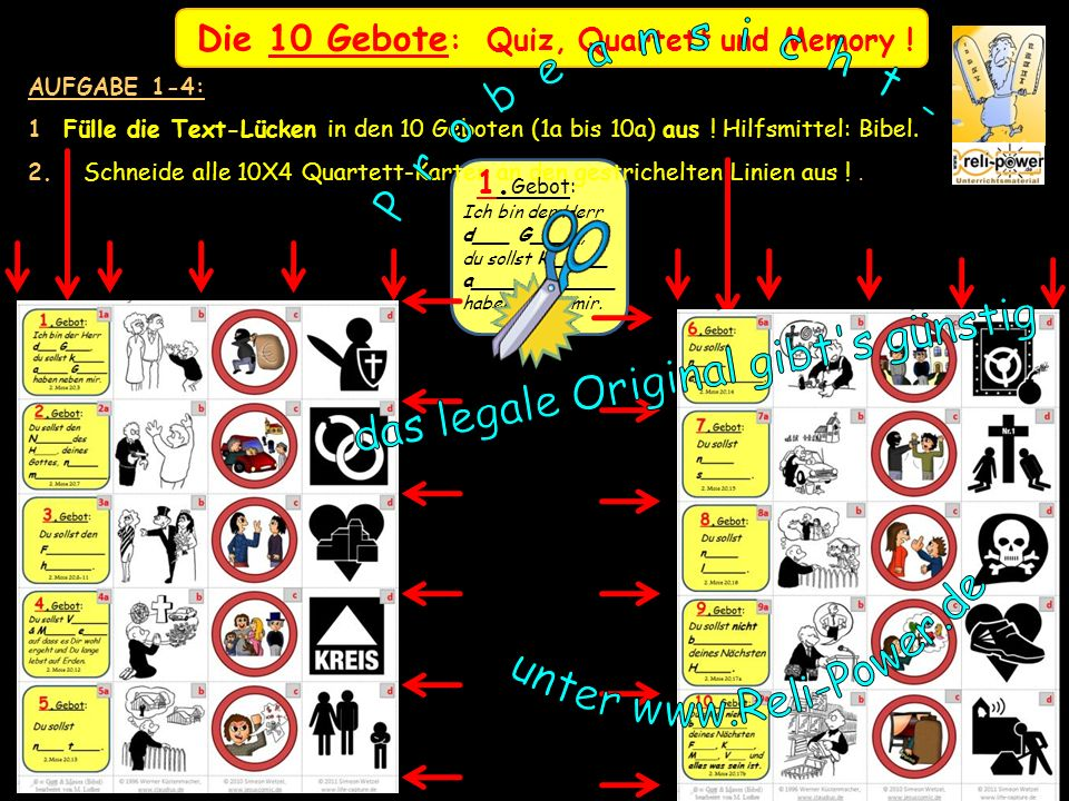 Die 10 Gebote : Quiz, Quartett und Memory ! AUFGABE 1-4: 1 Fülle die Text-Lücken in den 10 Geboten (1a bis 10a) aus ! Hilfsmittel: Bibel. 2. Schneide