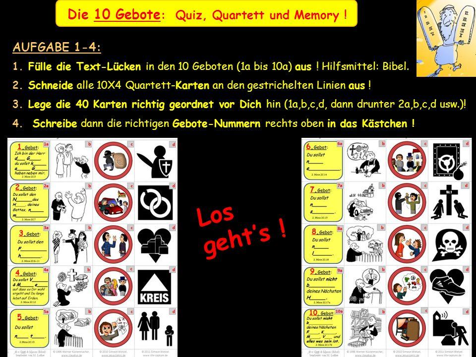Die 10 Gebote : Quiz, Quartett und Memory .AUFGABE 1-4: 1.