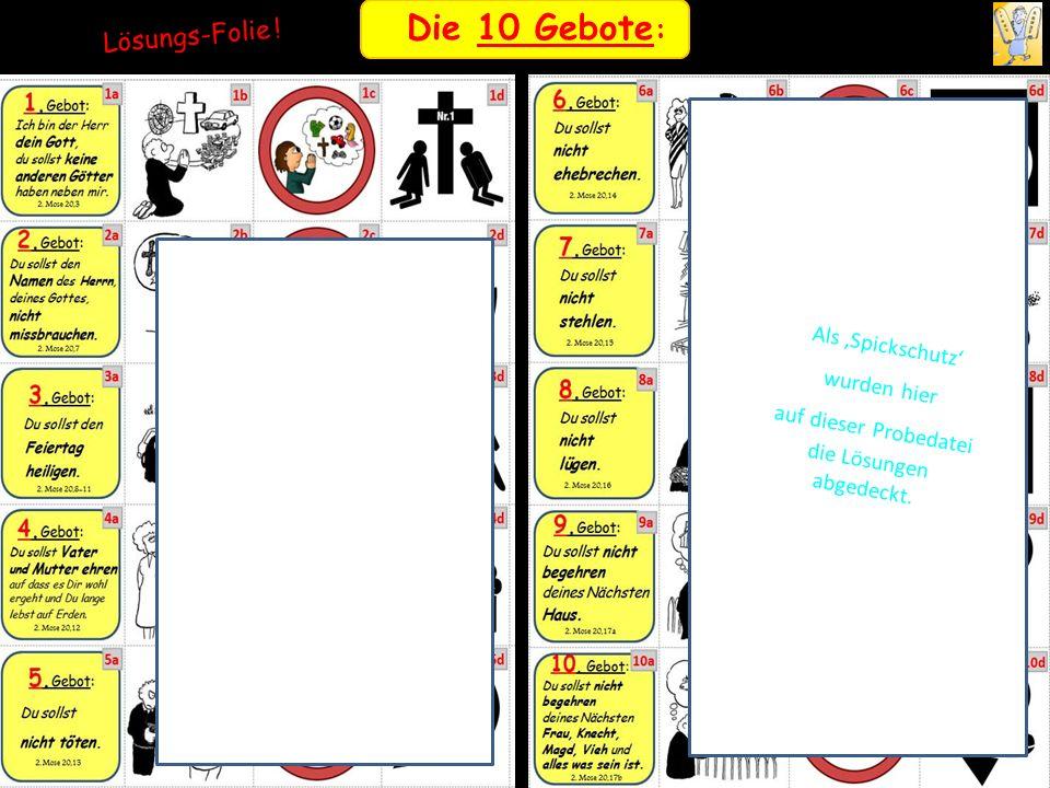 Die 10 Gebote : Lösungs-Folie ! Als Spickschutz wurden hier auf dieser Probedatei die Lösungen abgedeckt.