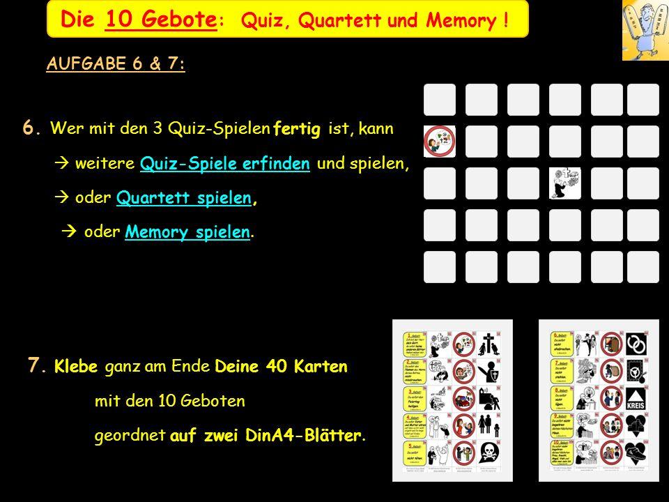 6. Wer mit den 3 Quiz-Spielen fertig ist, kann weitere Quiz-Spiele erfinden und spielen, oder Quartett spielen, oder Memory spielen. 7. Klebe ganz am