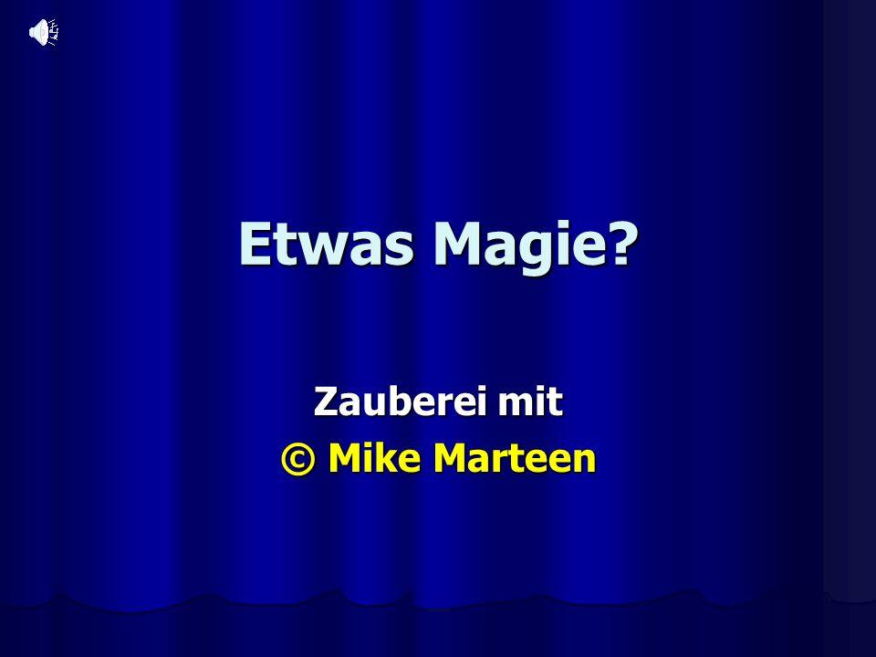 Etwas Magie? Zauberei mit © Mike Marteen
