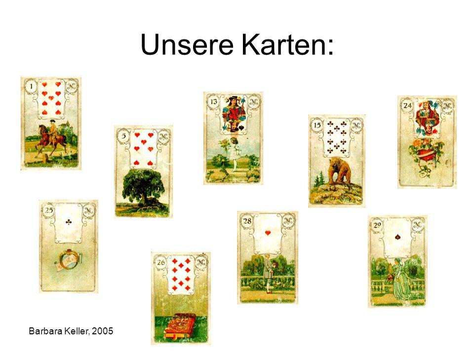 Barbara Keller, 2005 Unsere Karten: