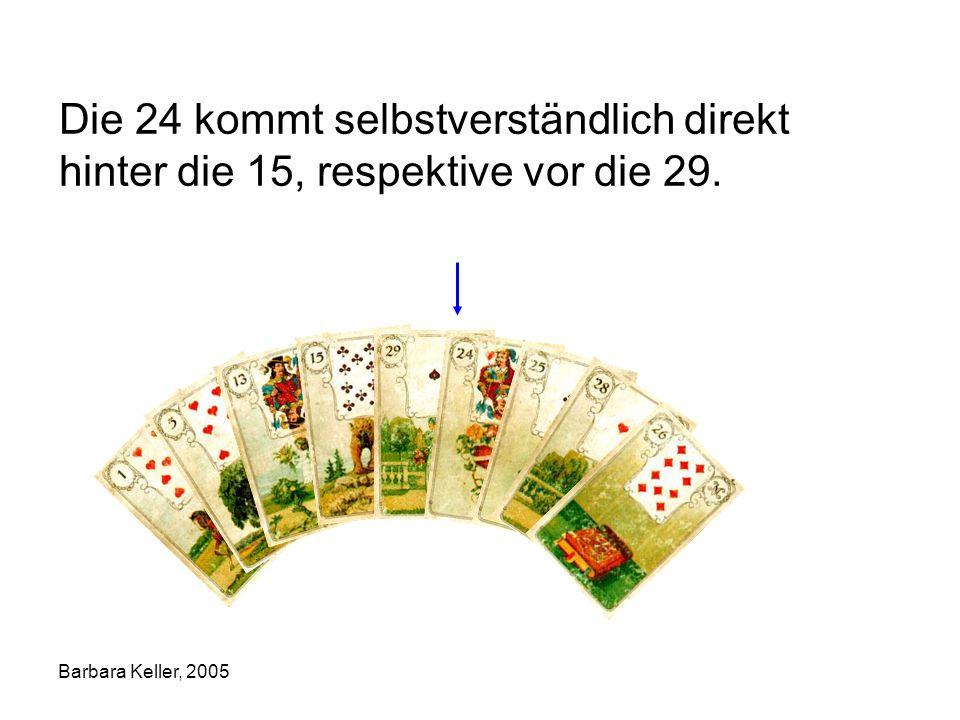 Barbara Keller, 2005 Die 24 kommt selbstverständlich direkt hinter die 15, respektive vor die 29.