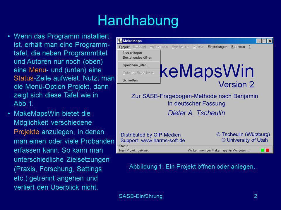 SASB-Einführung2 Handhabung Abbildung 1: Ein Projekt öffnen oder anlegen. Wenn das Programm installiert ist, erhält man eine Programm- tafel, die nebe